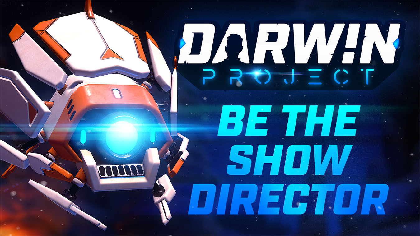Darwin Project, Be the show director, front view of director robot