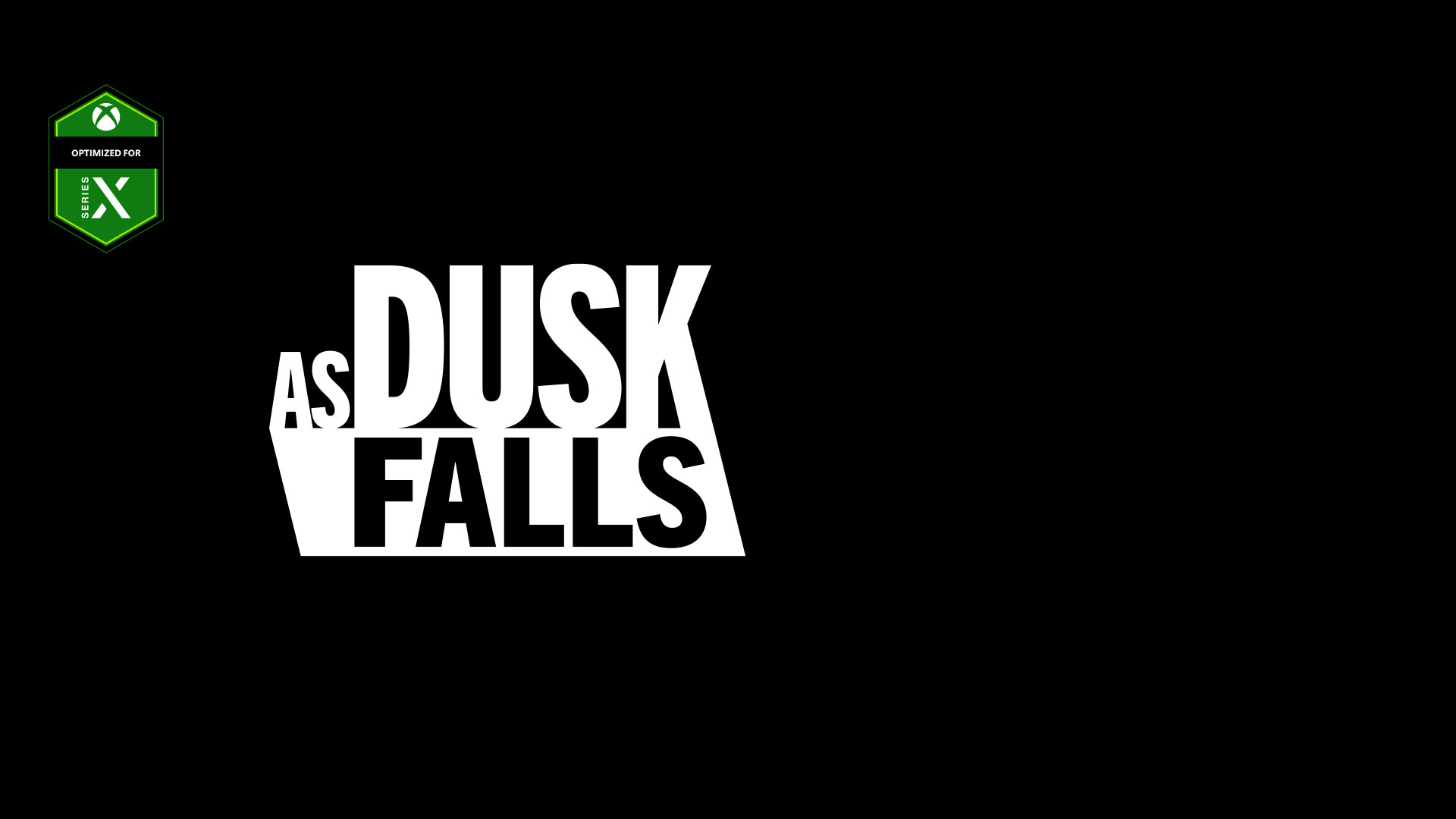 Optimized for Series X logo, As Dusk Falls