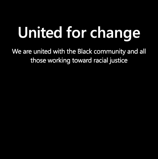 United for change. We are united with the Black community and all those working toward racial justice.