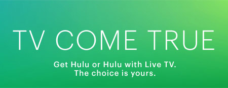 Sign up for Hulu Plus today and start your 1-week free trial.
