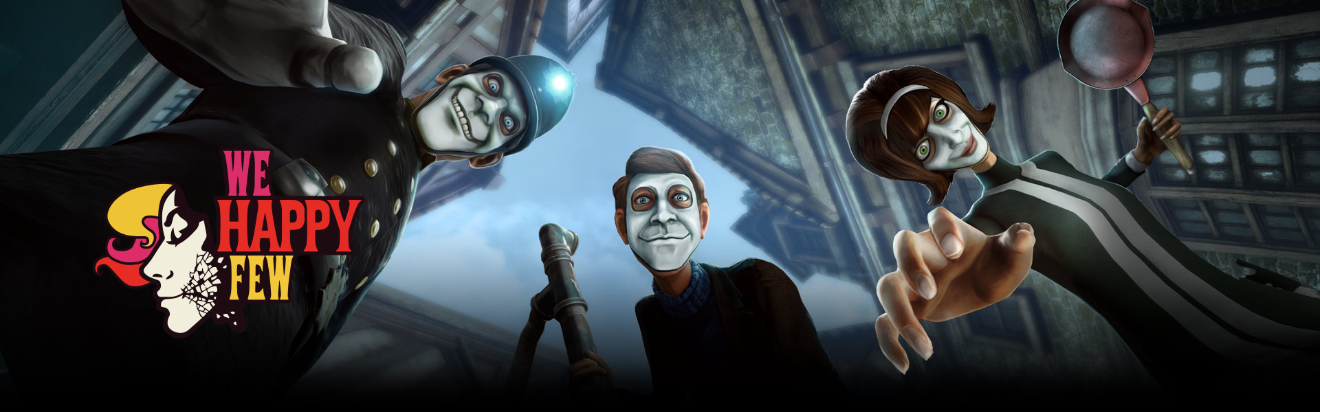 We Happy Few - Bobbie and two Wellie characters with white smiling masks looking down on you