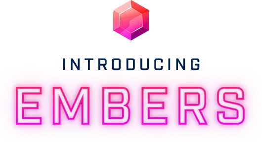 Introducing Embers, small red ruby icon above neon-styled text