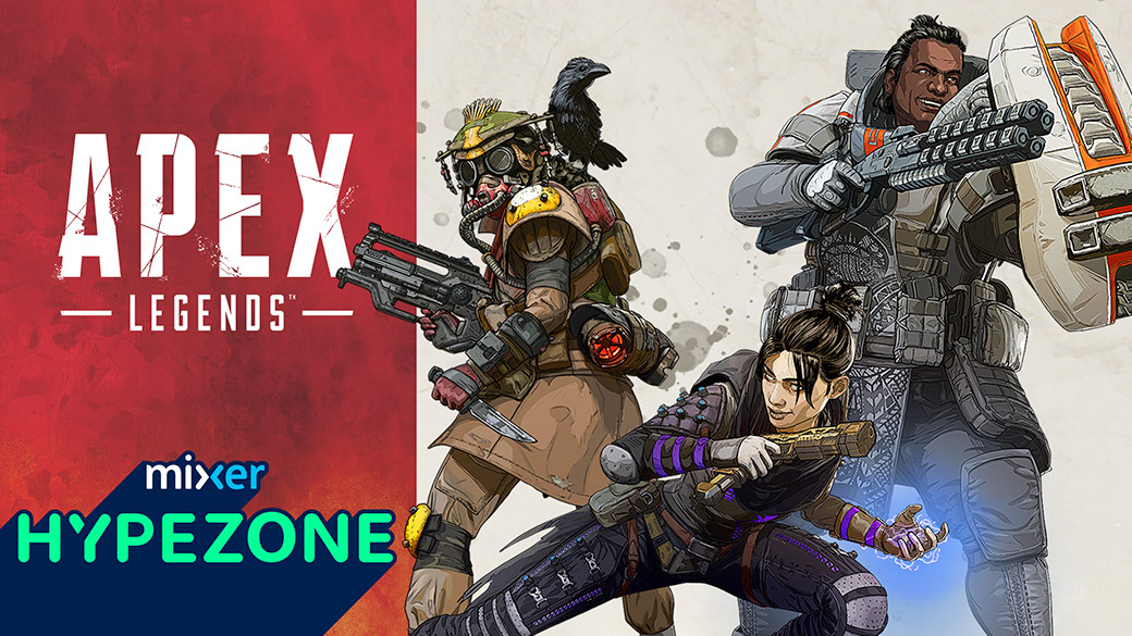 Apex Legends and Mixer Hypezone logos, with three game characters posing