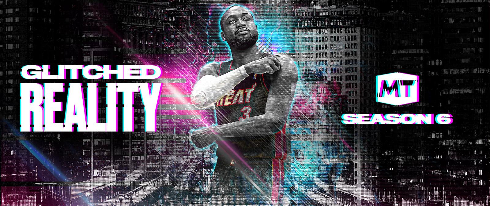 Glitched Reality, MT Temporada 6, Dwyane Wade posa con una playera de los Heat sobre un paisaje urbano, con efectos artísticos.